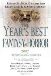 The Year's Best Fantasy and Horror 2007: 20th Annual Collection (Year's Best Fantasy & Horror)