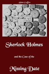 Sherlock Holmes and the Case of the Missing Date