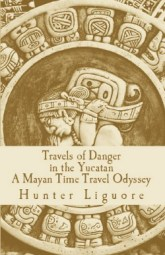 Travels of Danger in the Yucatan