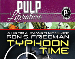 """CLUBHOUSE: Reviews: Pulp Literature Magazine #22 and """"Typhoon Time"""" (Novel) by Ron S. Friedman"""