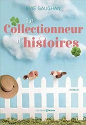 La Collectionneuse d'histoires par [Evie Gaughan, Marion Mcguinness]