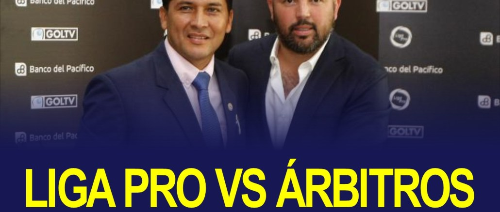 LIGA PRO VS ÁRBITROS