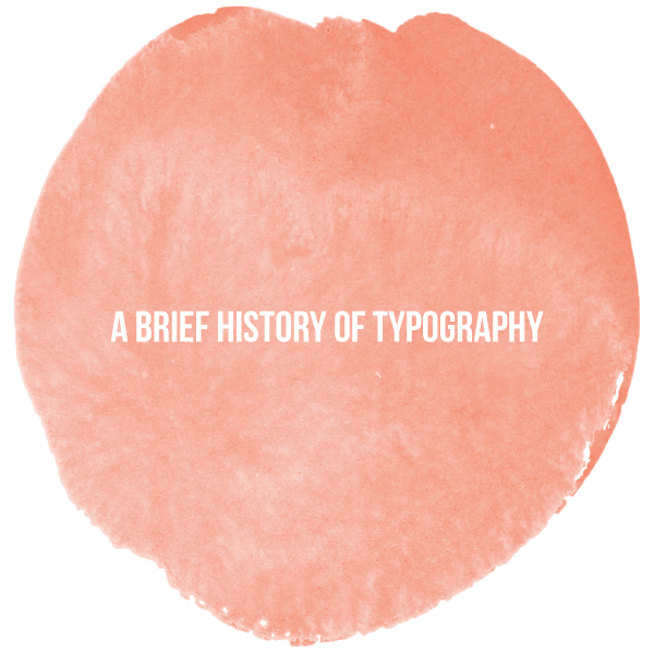 A brief history of typography