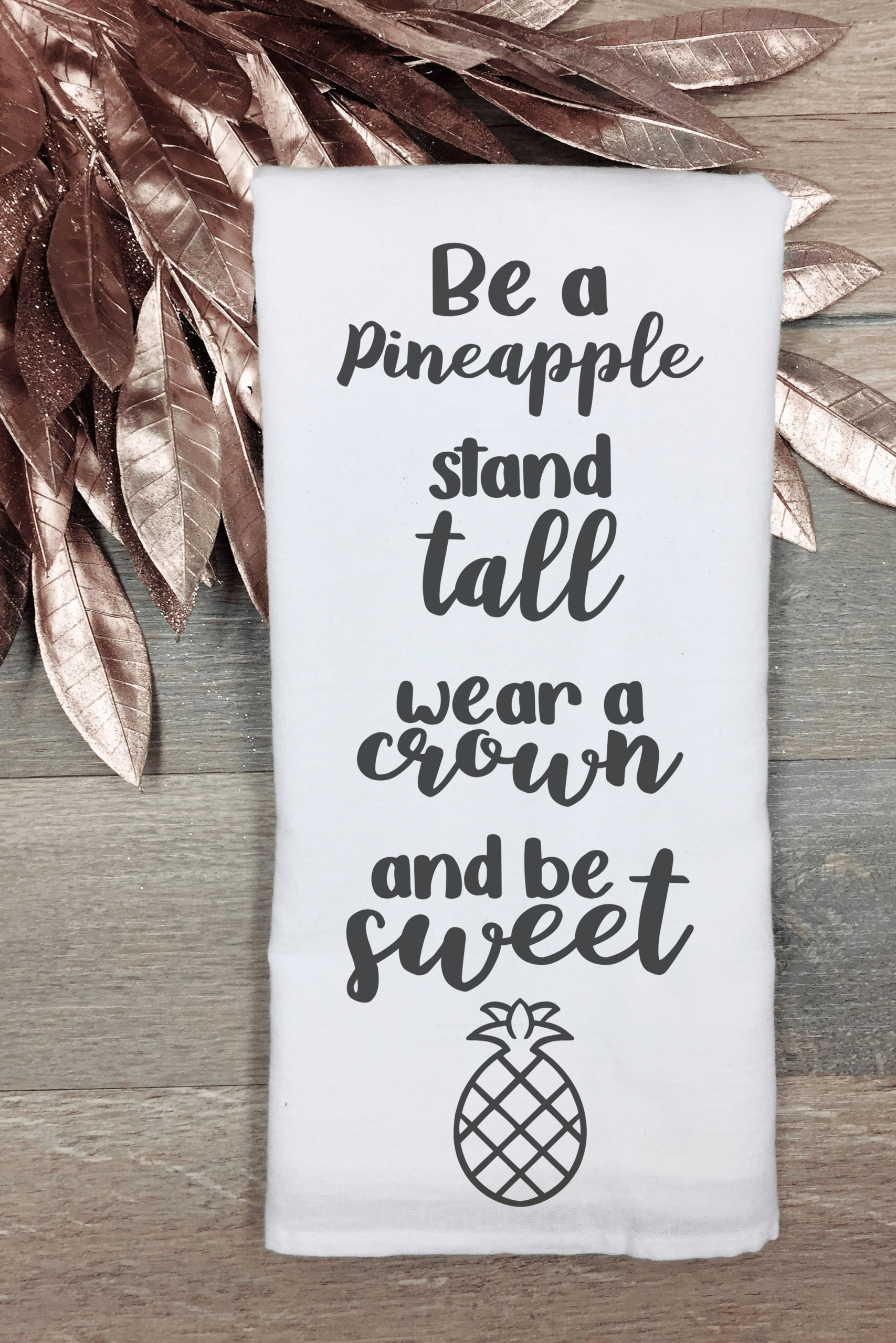 Be a pineapple teatowel