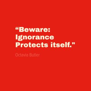 OctaviaButler-quote-Ignorance