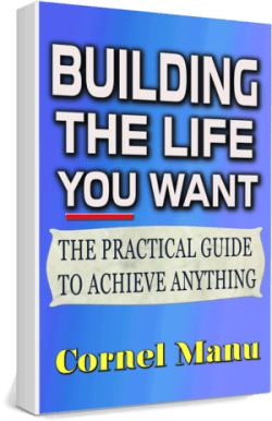 Building The Life You Want Ebook - The Practical Guide To Achieve Anything