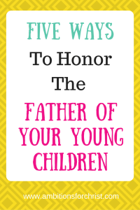Five Ways to Honor the Father of Your Young Children