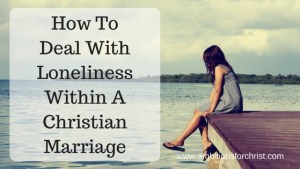 Christian marriage, marriage, loneliness, lonely wife, wife