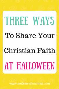 Share your Christian Faith At halloween