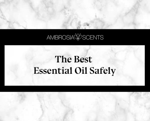 The Best Essential Oil Safely
