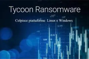 Tycoon ransomware attacca Linux e Windows