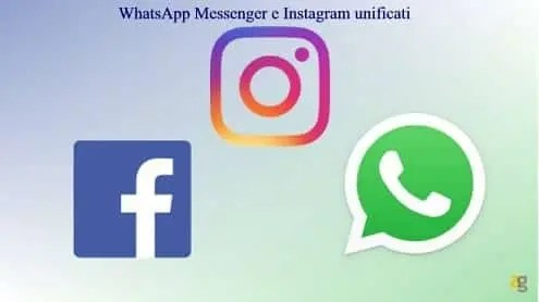 WhatsApp Messenger e Instagram unificati in una super chat