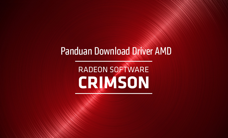 Driver Amd RadeonTM Software Crimson Terbaru