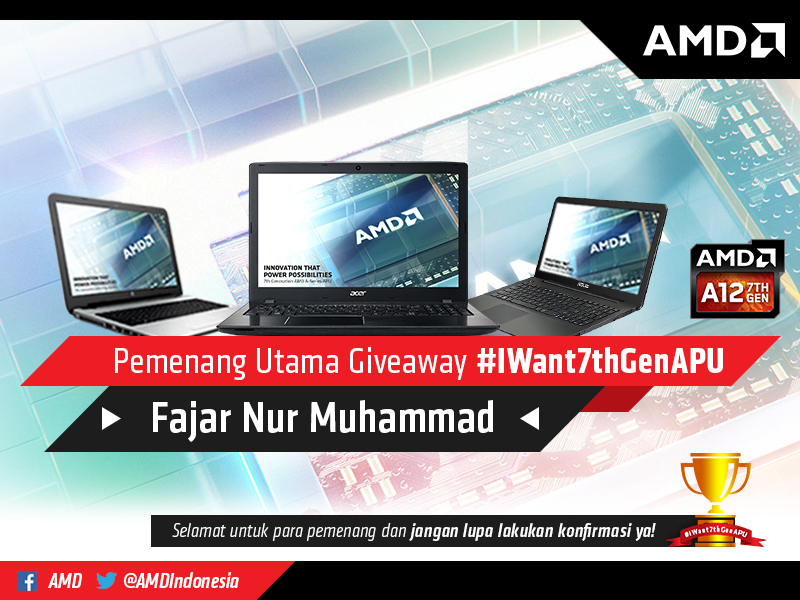 Pemenang Utama Notebook AMD A12 #IWant7thGenAPU