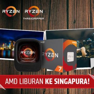 Beli-AMD-Ryzen™-Bisa-Liburan-Ke-Singapura-GRATIS-Lho!