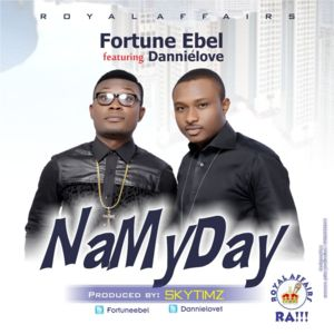 """New Music: """"Na My Day"""" - Fortune Ebel featuring Danniélove"""