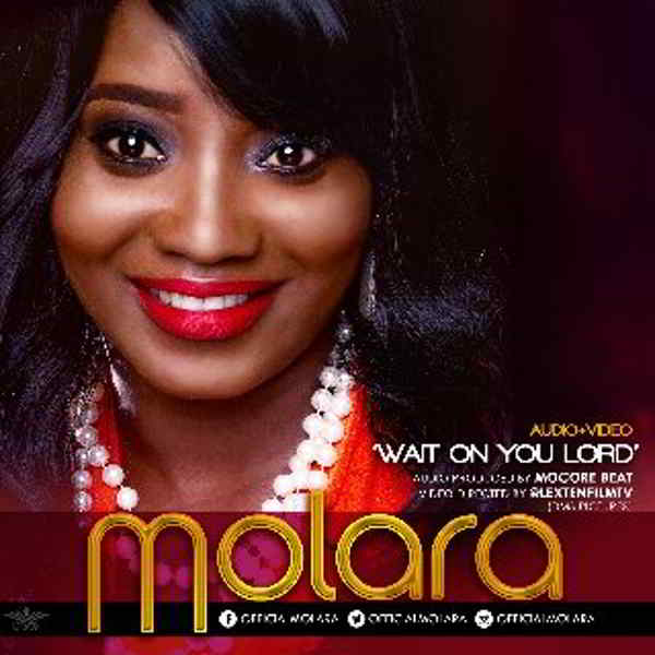"New Audio & Video: ""Wait On The Lord"" - Molara"