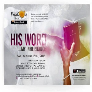 Fresh Oil Seminar His Word, My Inheritance Part 1 August Edition 2016