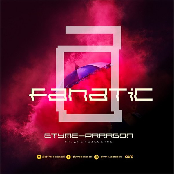 "New Music: ""Fanatic"" - Gtyme Paragon featuring Jaeh Williams"