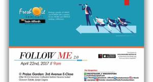 Follow Me 2.0 With Tosin Affinnih, April 2017 Edition [Fresh Oil Seminar].