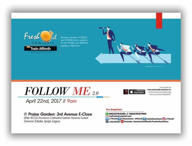 Follow Me 2.0 With Tosin Affinnih, April 2017 Edition [Fresh Oil Seminar].