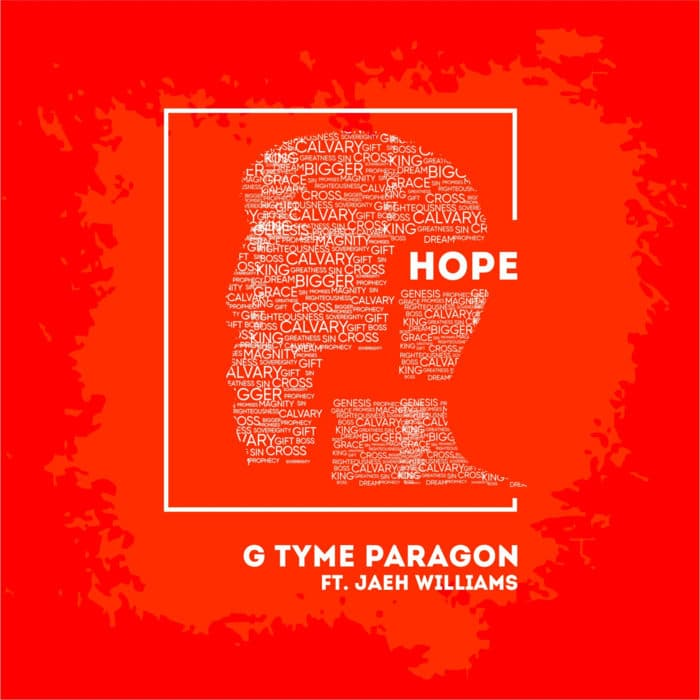 """New Music: """"Hope"""" - GTyme Paragon feat. Jaeh Williams"""
