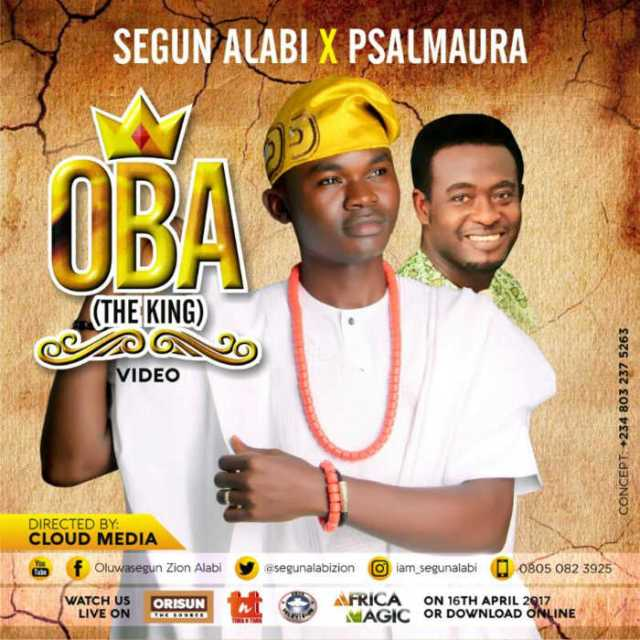 "New Video: ""Oba"" - Segun Alabi feat. Psalmaura"