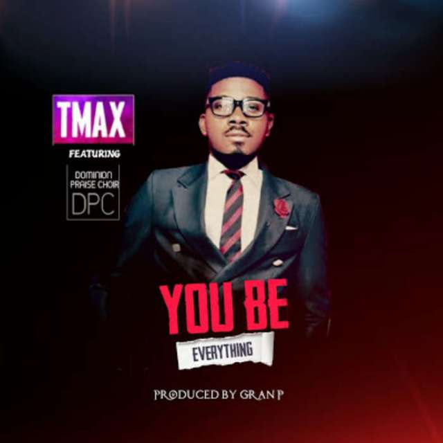 "Music Video: ""You be Everything"" - Tmax feat. Dominion Praise Choir"