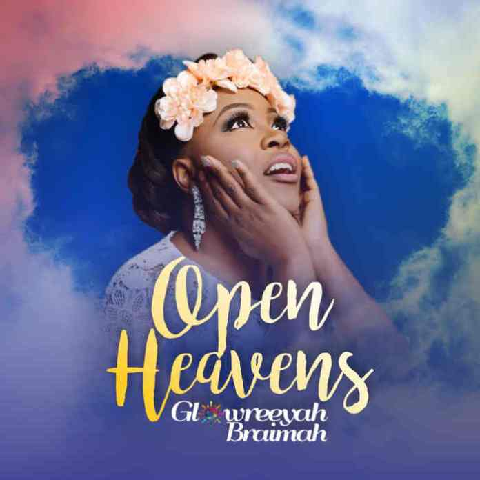 New Music: Glowreeyah Braimah - Open Heavens
