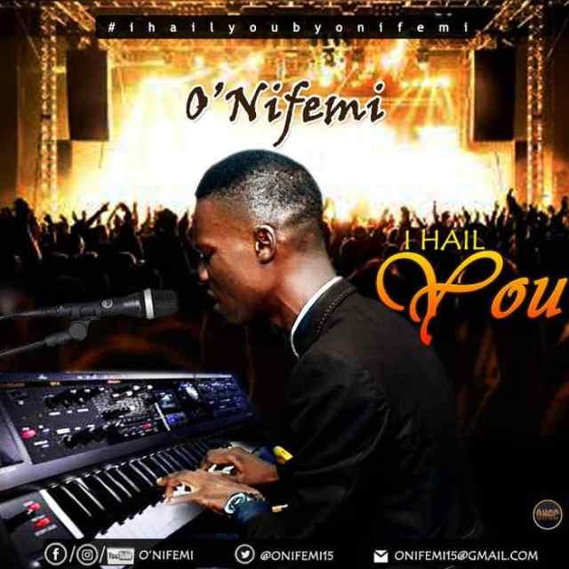 NEW MUSIC: O'Nifemi - I Hail You