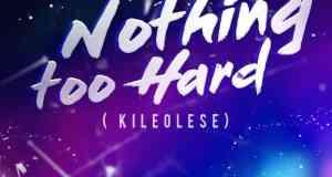 New Video: Dare David - Nothing Too Hard ( Kileolese)