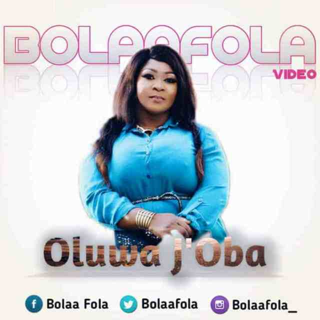 New Music Video: Oluwa J'oba - Bolaafola