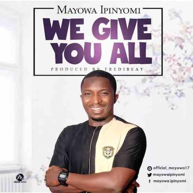 Gospel Music: We Give You All - Mayowa Ipinyomi   AmenRadio.net