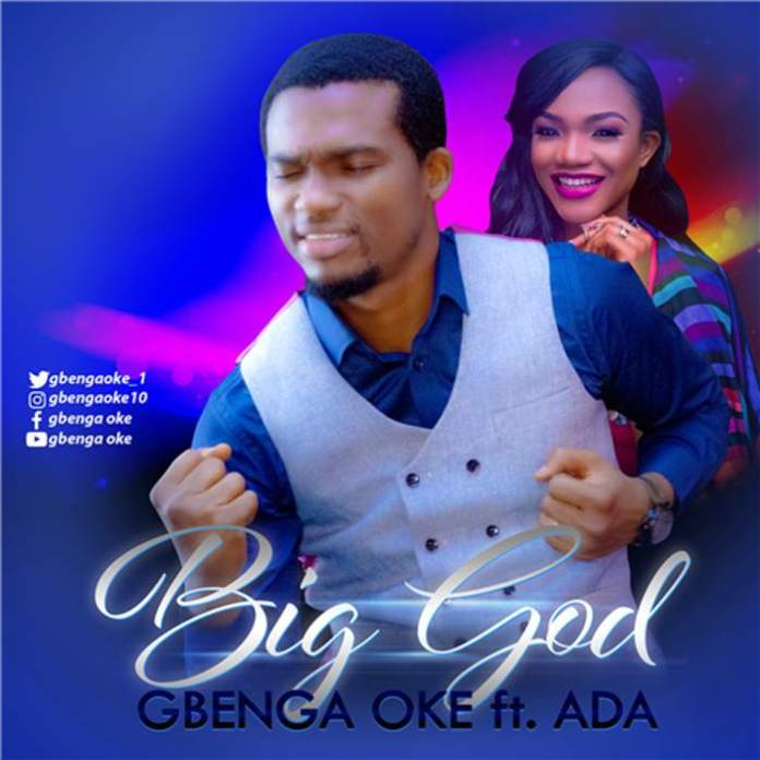 Gospel Music: Big God - Gbenga Oke Ft. Ada | AmenRadio.net