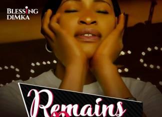 Gospel Music: He Remains desame - Blessing Dimka | AmenRadio.net