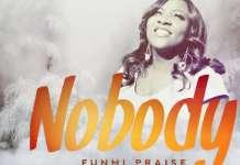 Gospel Music: Nobody - Funmi Praise   AmenRadio.net