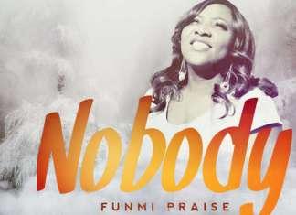 Gospel Music: Nobody - Funmi Praise | AmenRadio.net