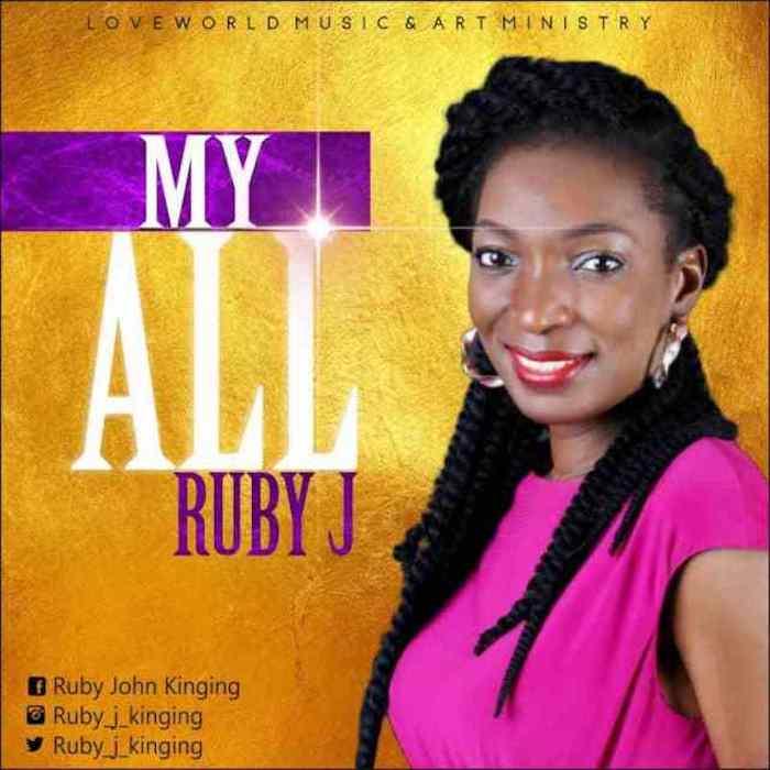 Download Gospel Music: My All - Ruby J [Mp3] | AmenRadio