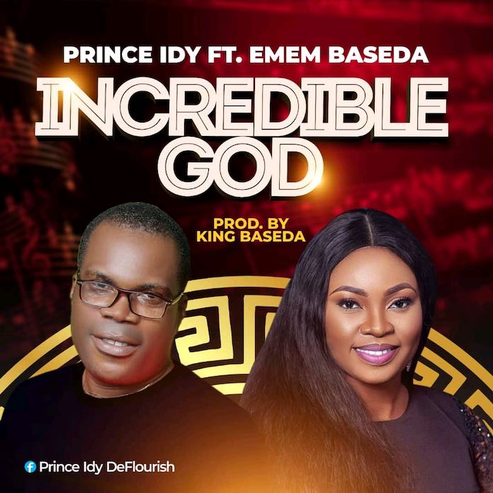 Incredible God - Prince Idy feat. Emem Baseda