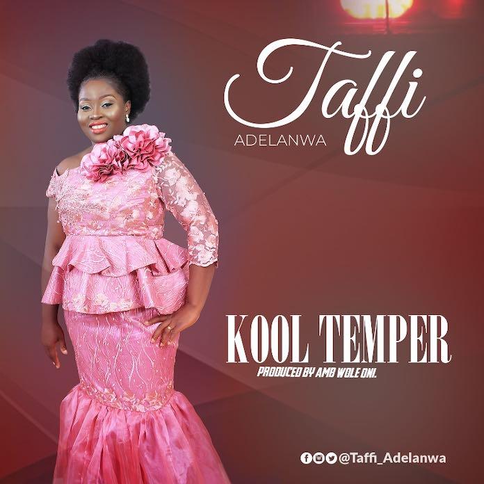Kool Temper - Taffi Adelanwa | Download Mp3