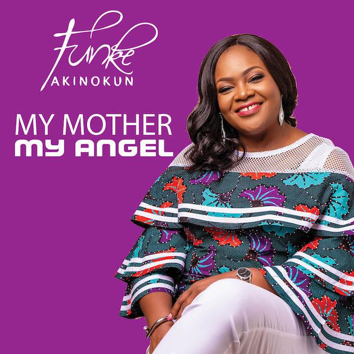 Official Video: My Mother, My Angel - Funke Akinokun   Gospel Songs Mp3