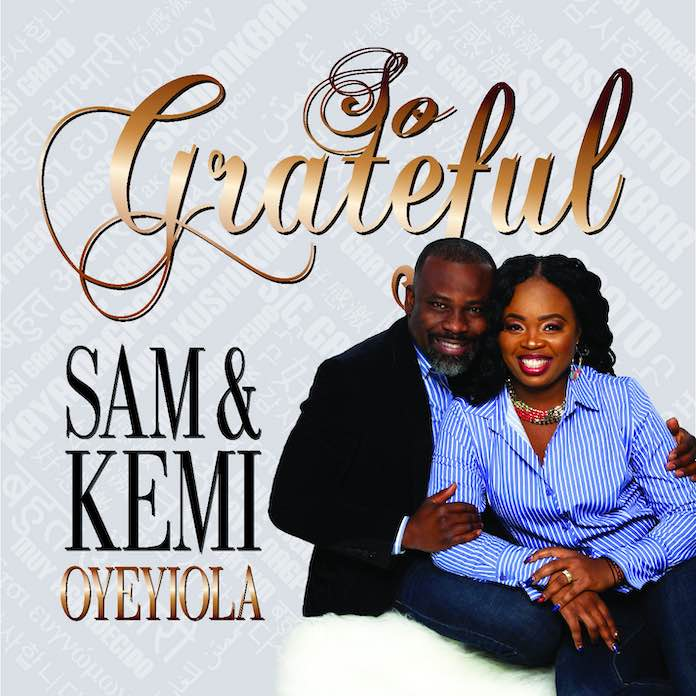 Download Mp3: Grateful - Sam And Kemi Oyeyiola   Gospel Songs 2020