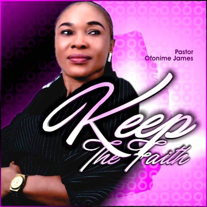 Download: Keep The Faith - Pastor Ofonime James   Gospel Songs Mp3 Music