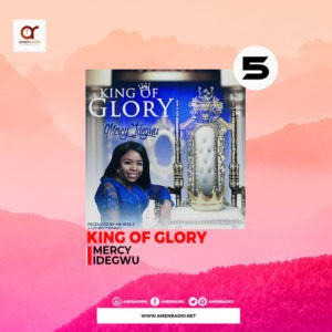 Download King of Glory by Mercy Idegwu