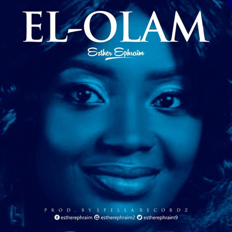 El-Olam - Esther Ephraim