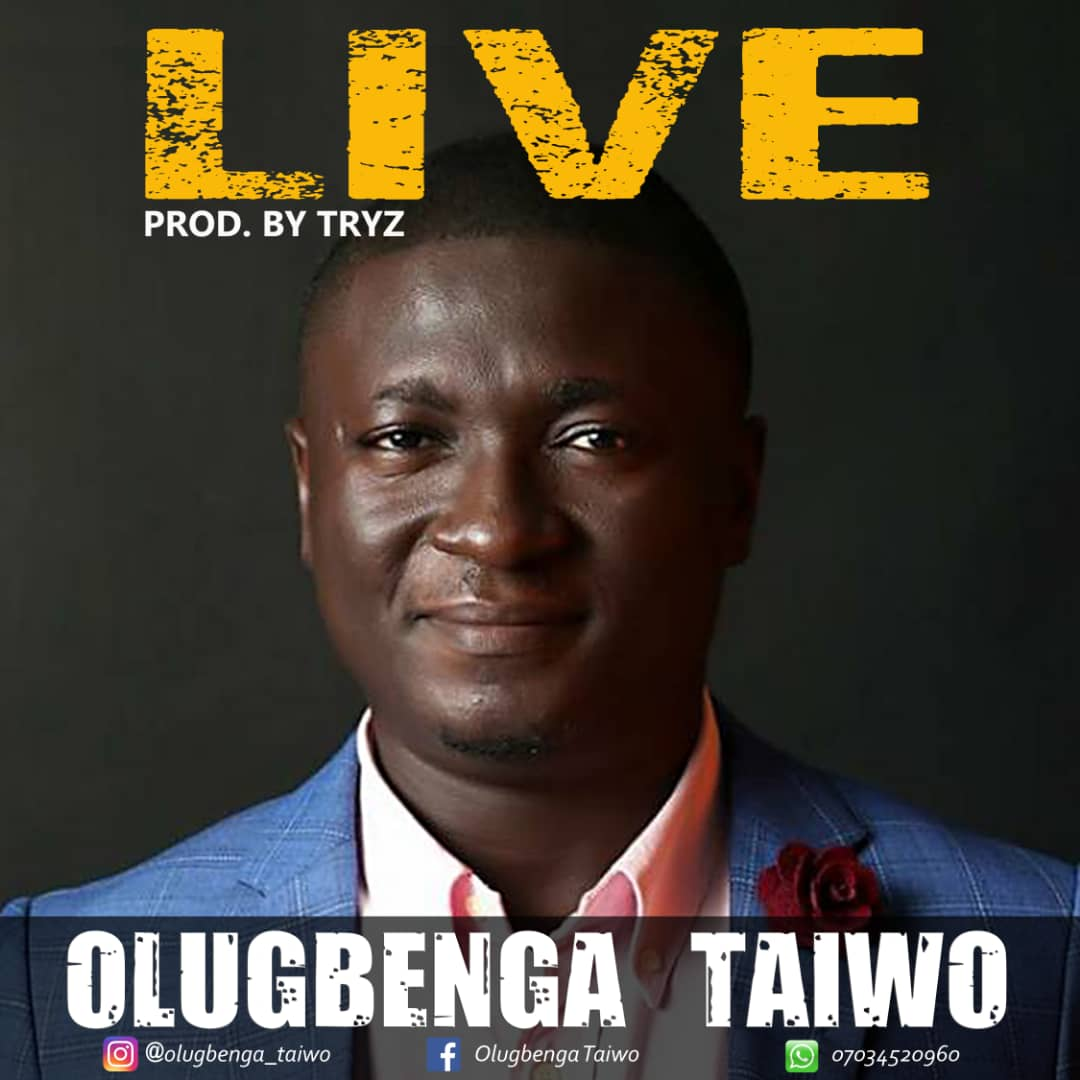 [Music + Lyrics] Olugbenga Taiwo - Live