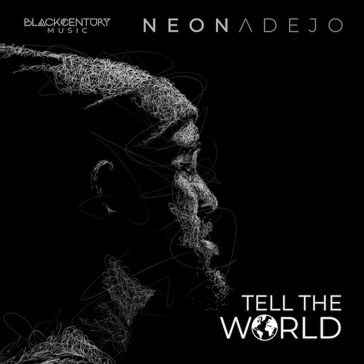 [New Album] Neon Adejo - Tell The World