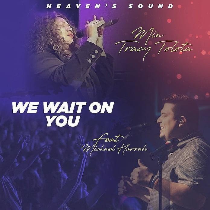 [Gospel Songs Mp3] We Wait On You – Min Tracy Tolota Ft. Michael Harrah