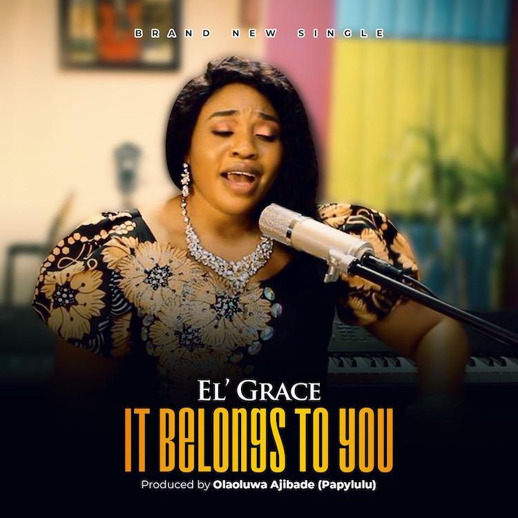 It Belongs To You - El'Grace