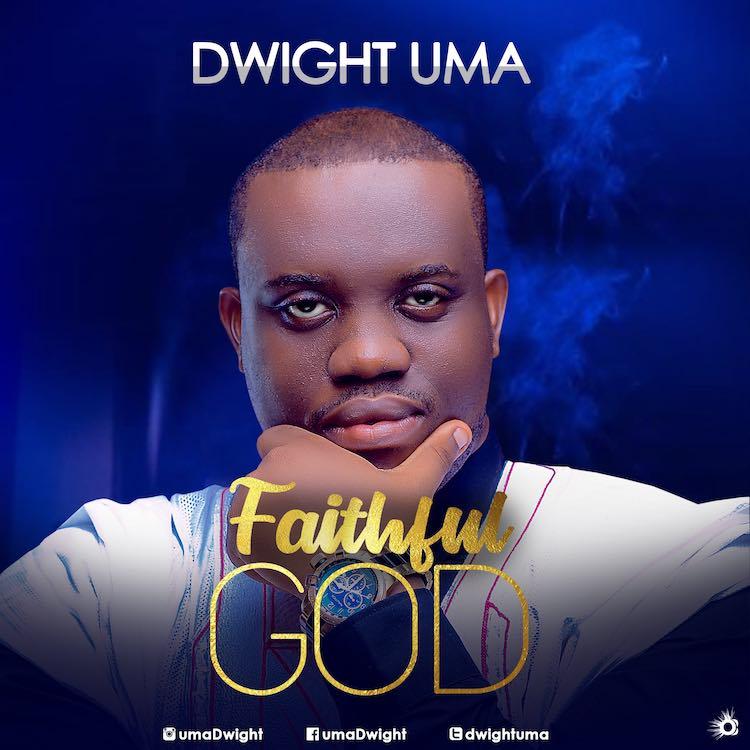 Faithful God - Dwight Uwa
